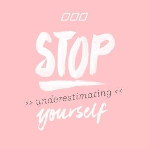 stop underestimating
